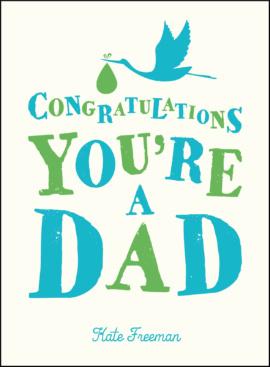 Congratulations You're a Dad
