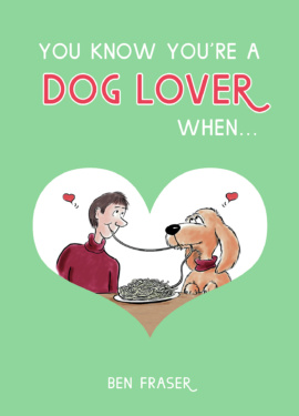 You Know You're a Dog Lover When…