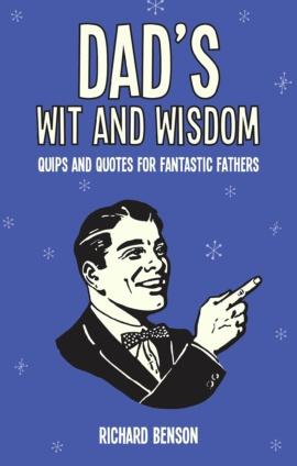 Dad's Wit and Wisdom