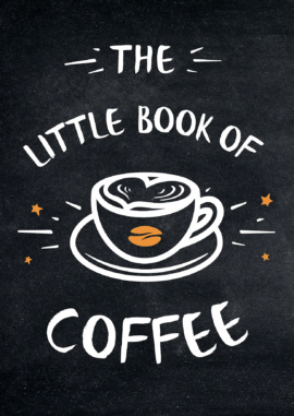 The Little Book of Coffee