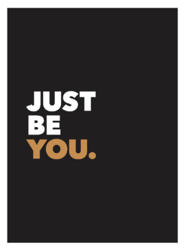 Just Be You