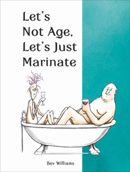 Let's Not Age, Let's Just Marinate