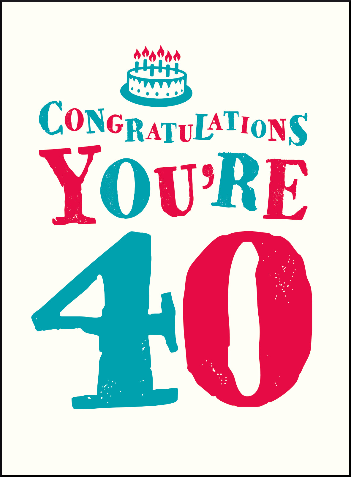 You Re So Pretty: Congratulations You're 40