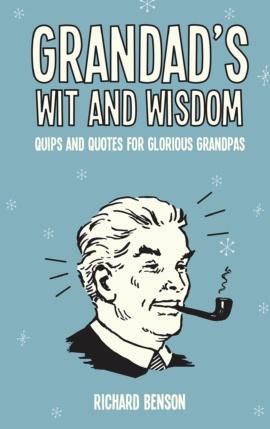 Grandad's Wit and Wisdom