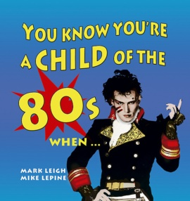 You Know You're a Child of the 80s When…