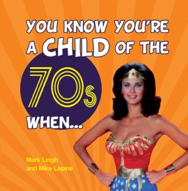 You Know You're a Child of the 70s When…