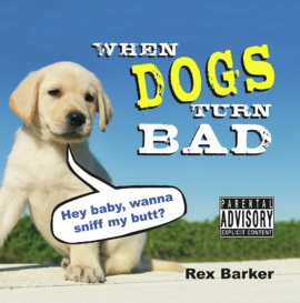 When Dogs Turn Bad