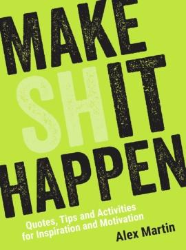 Make (Sh)it Happen