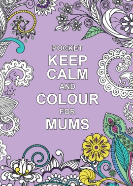 Pocket Keep Calm and Colour for Mums