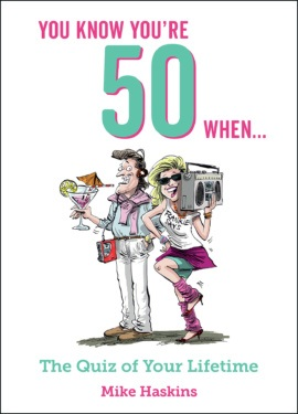 You Know You're 50 When…
