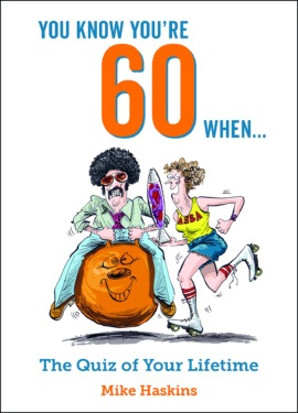 You Know You're 60 When…
