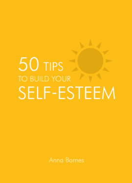 50 Tips to Build Your Self-Esteem