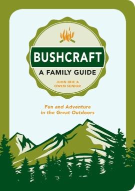 Bushcraft – A Family Guide