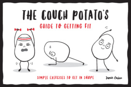 The Couch Potato's Guide to Getting Fit