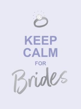 Keep Calm for Brides