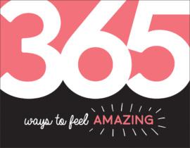 365 Ways to Feel Amazing