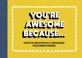 You're Awesome Because…