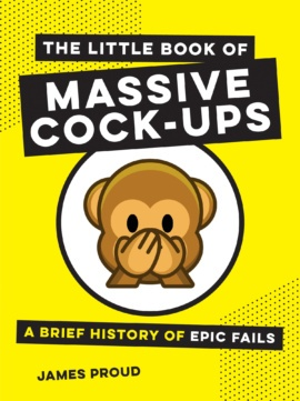 The Little Book of Massive Cock-Ups