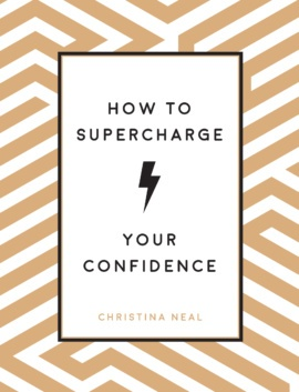 How to Supercharge Your Confidence