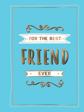 For the Best Friend Ever