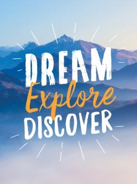Dream. Explore. Discover.