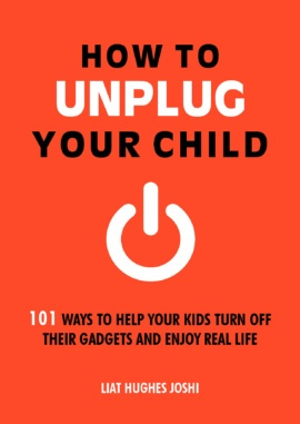 How to Unplug Your Child