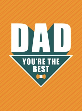 Dad – You're the Best