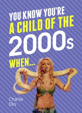 You Know You're a Child of the 2000s When…