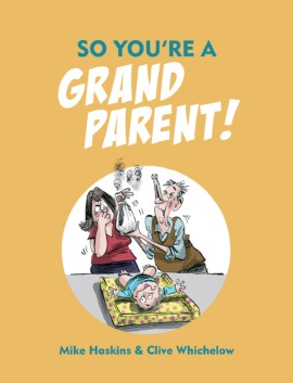 So You're a Grandparent!