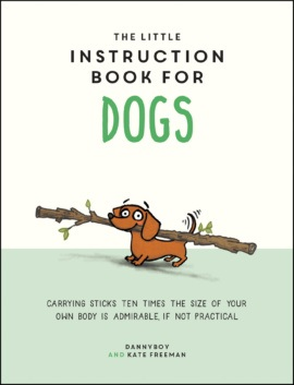 The Little Instruction Book for Dogs