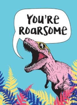You're Roarsome