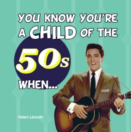 You Know You're a Child of the 50s When…