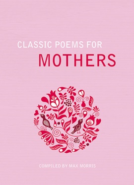 Classic Poems for Mothers