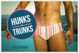 Hunks in Trunks
