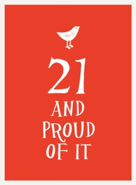 21 and Proud of It