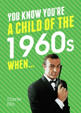 You Know You're a Child of the 1960s When…
