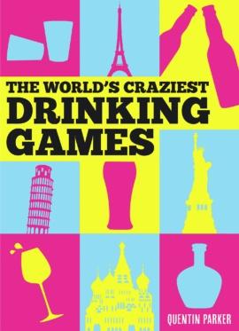 The World's Craziest Drinking Games