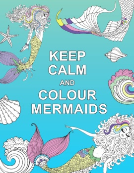 Keep Calm and Colour Mermaids