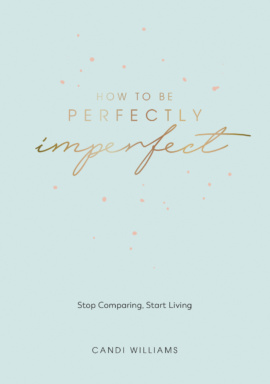 How to Be Perfectly Imperfect