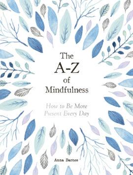 The A-Z of Mindfulness