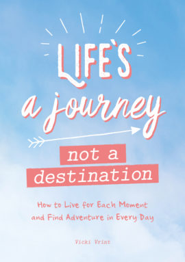 Life's a Journey, Not a Destination