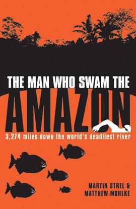 The Man Who Swam the Amazon