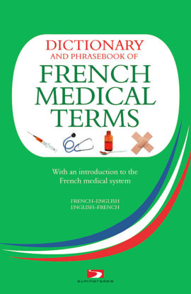 A Dictionary and Phrasebook of French Medical Terms