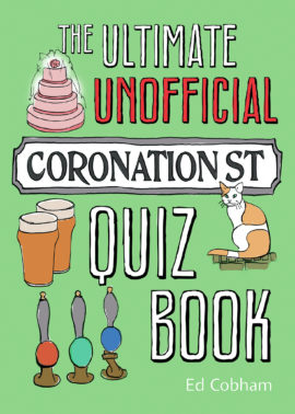 The Ultimate Unofficial Coronation Street Quiz