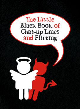 The Little Black Book of Chat-up Lines and Flirting