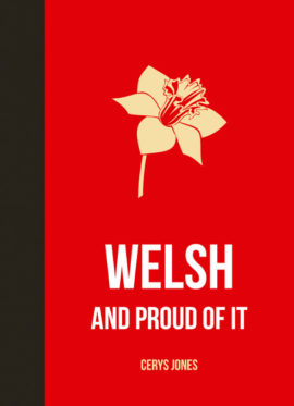 Welsh and Proud of It