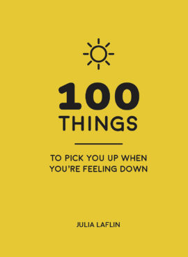 100 Things to Pick You Up When You're Self-Isolating