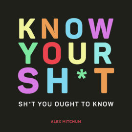 Know Your Sh*t