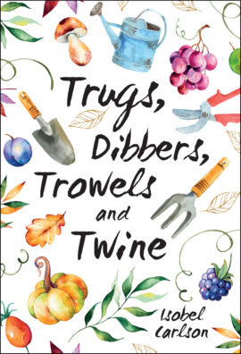 Trugs, Dibbers, Trowels and Twine