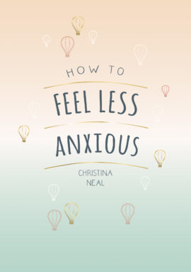 How to Feel Less Anxious
